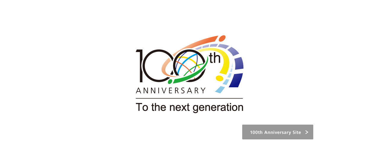 100th ANNIVERSARY To the next generation